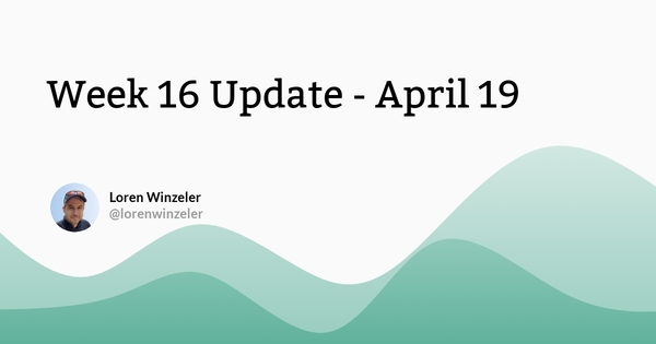 Week 16 Update - April 19