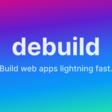 Debuild   Build web apps lightning fast.