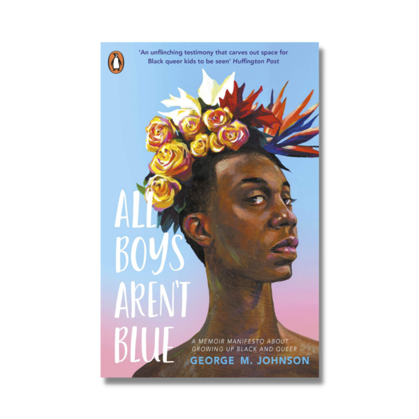 📚 All Boys Aren't Blue by George M. Johnson
