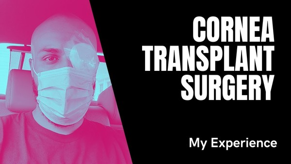 A member of our Facebook group has shared his corneal transplant experience on YouTube