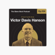 The Glenn Beck Program: Ep 105 | Is 2022 Our Last Chance to Save America? | Victor Davis Hanson | The Glenn Beck Podcast on Apple Podcasts