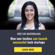 How Non-Techies Can Launch Successful Tech Startups | Thur 6th May 11am | Online Event