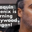 How Joaquin Phoenix is turning Hollywood vegan