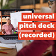 4B. Universal Pitch Deck for Recorded Pitches | Disruptors Academy