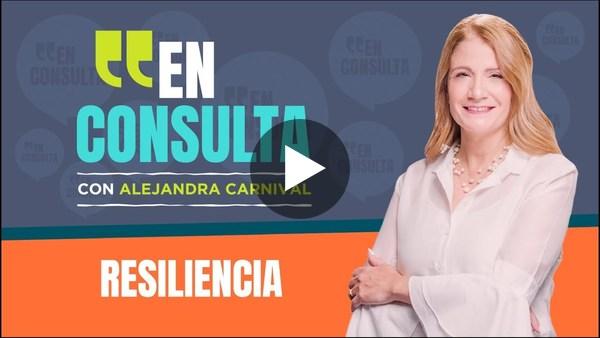 Resiliencia | En consulta con Alejandra Carnival