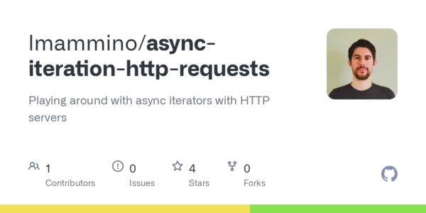 GitHub - lmammino/async-iteration-http-requests: Playing around with async iterators with HTTP servers