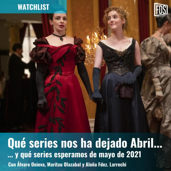 Watchlist | Qué series nos ha dejado abril y qué esperamos de mayo