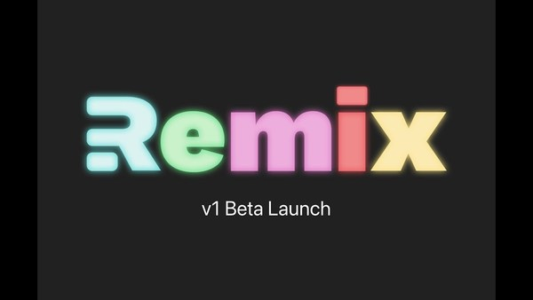Remix v1 Beta Launch