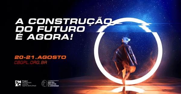 20-21 AGO | XVI Congresso Brasileiro de Gestão, Projetos e Liderança Edição Online