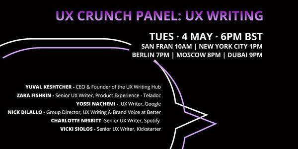 UX Crunch Panel: UX Writing   10:00 AM
