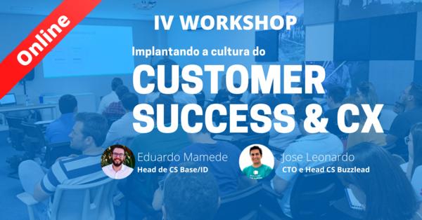 29 MAI | V Workshop - Implantando a Cultura do CS e CX
