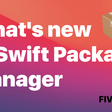 What's New In Swift Package Manager In Swift 5.4