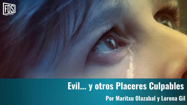 Placeres culpables | 'Evil'