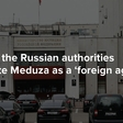 Two theories: Why did the Russian authorities designate Meduza as a 'foreign agent'?