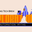 What we get wrong about machines taking our jobs | Emerging Tech Brew