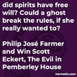 """""""did spirits have free will? Could a ghost break the rules, if she really wanted to?"""""""