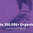 SEO Case Study (2020) - 7 Steps to 197,514 Monthly Traffic