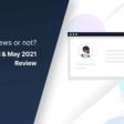 April & May 2021 - Big News or not?