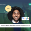Webinar: Choose a PM Role That is Right for You by Google Product Lead | Meetup