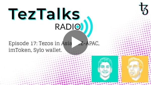 TezTalks Radio 17: Tezos In Asia - TZ APAC, imToken, Sylo wallet.