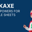 Pickaxe - Superpowers for Google Sheets