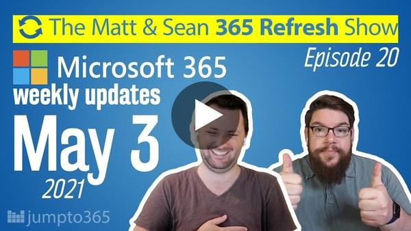 🔄 MS Refresh - Week of 3 May 2021 - Episode 20