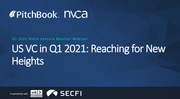 US VC in Q1 2021: Reaching for new heights   PitchBook