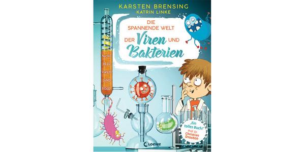 """Cover des Buchs """"Die spannende Welt der Viren und Bakterien"""", erschienen im Verlag Loewe"""