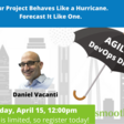 Your Project Behaves Like a Hurricane. Forecast It Like One. | Meetup
