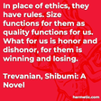 """""""In place of ethics, they have rules. Size functions for them as quality functions for us. What for us is honor and dishonor, for them is winning and losing."""""""