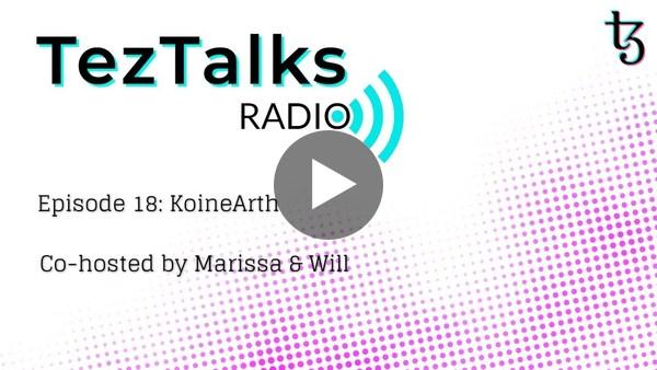 TezTalks Radio #18: Featuring KoineArth
