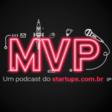 #podcast | MVP: novo podcast do Startups.com.br
