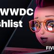 My WWDC21 Wishlist