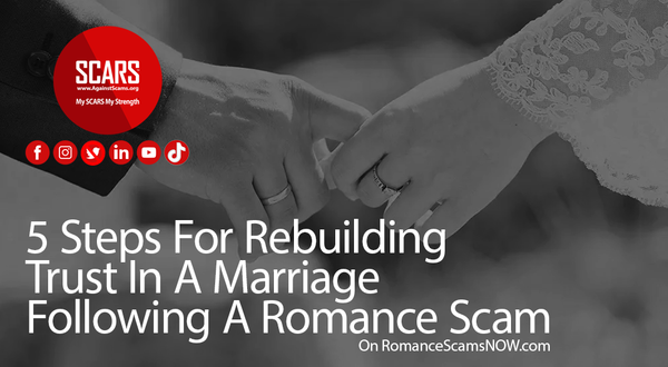 5 Steps For Rebuilding Trust In A Marriage Following A Romance Scam   Impact of Scams on Victims