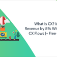 What Is CX? Increase Revenue by 8% With Optimized CX Flows (+ Free Checklists) | Process Street | Checklist, Workflow and SOP Software