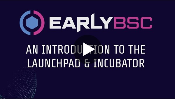 EarlyBSC I The Launchpad & Incubator, an Introduction