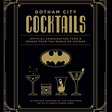 Book Review: GOTHAM CITY COCKTAILS | BATMAN ON FILM