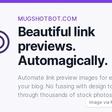 Beautiful link previews. Automagically. | Mugshot Bot