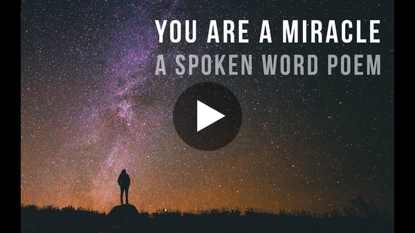 You Are A Miracle | Spoken Word