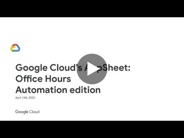 AppSheet Automation | April 14th, 2021 Office Hours