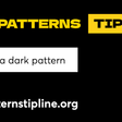 The Dark Patterns Tipline wants to hear how websites are manipulating you