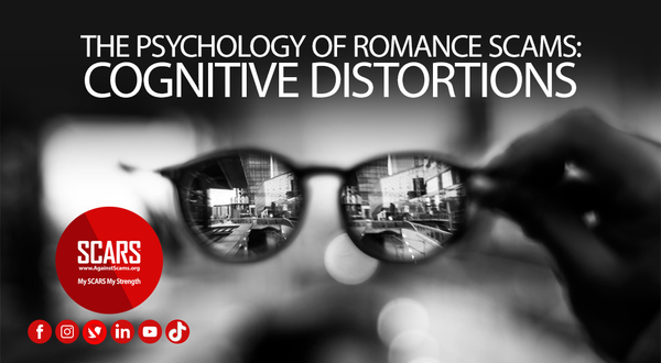 Cognitive Distortions - The Psychology Of Romance Scams [Updated] | PSYCHOLOGY OF SCAMS