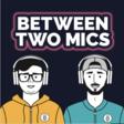 Between Two Mics