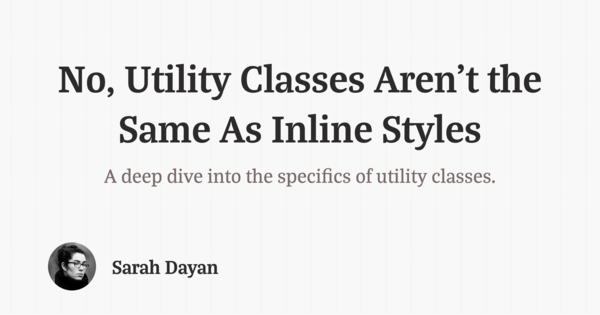 No, Utility Classes Aren't the Same As Inline Styles