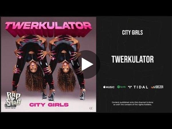 City Girls - ''Twerkulator''