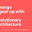 Change a gear up with Evolutionary Architecture