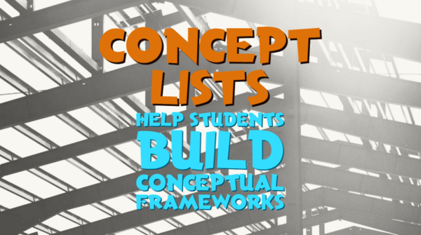 Running Concept Lists Help Students Build Conceptual Frameworks