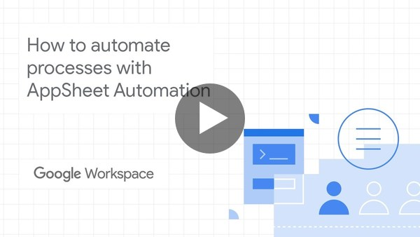 How to automate processes with AppSheet Automation
