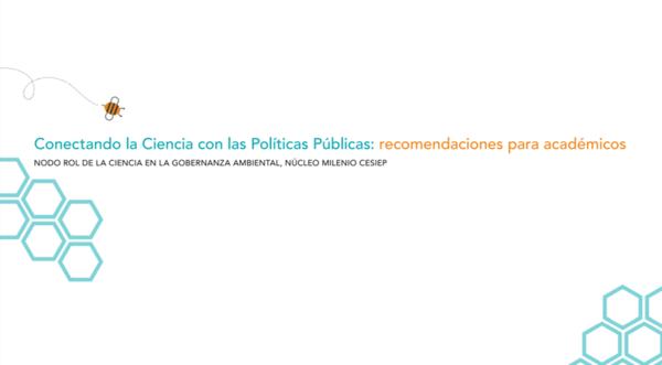 New document: ¿Cómo conectar conocimiento científico con políticas públicas? Recomendaciones para académicos.