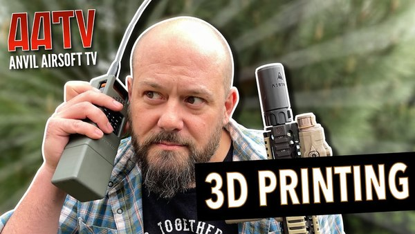 3D Printing For Airsoft — Anvil Airsoft TV